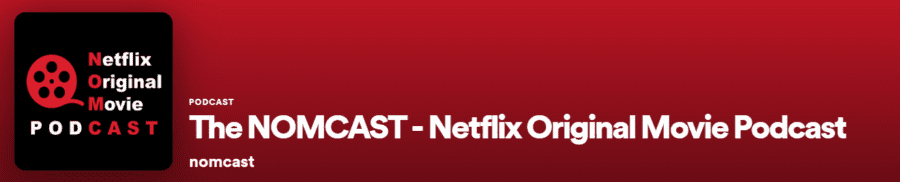 nomcast netflix podcast
