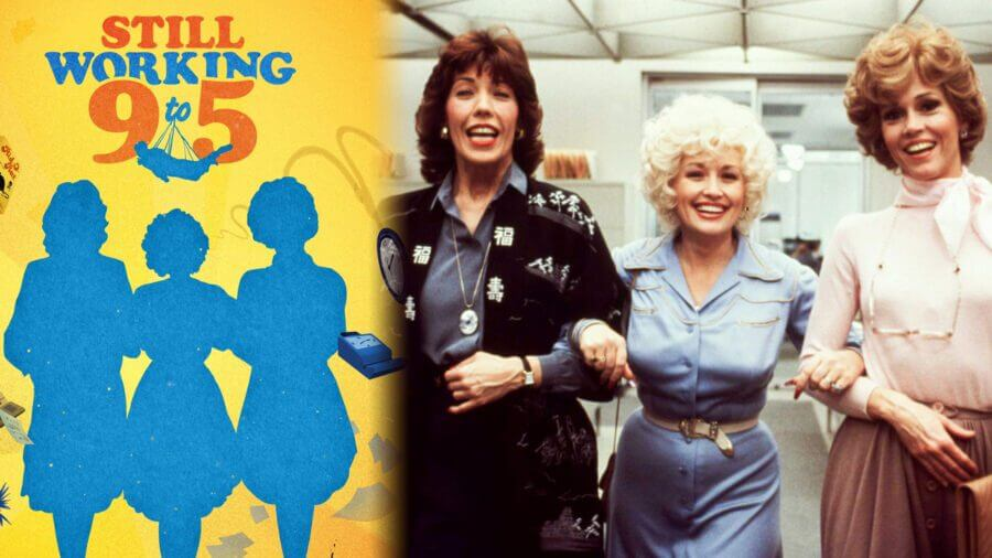 still working 9 to 5 documentary coming to netflix july 2021