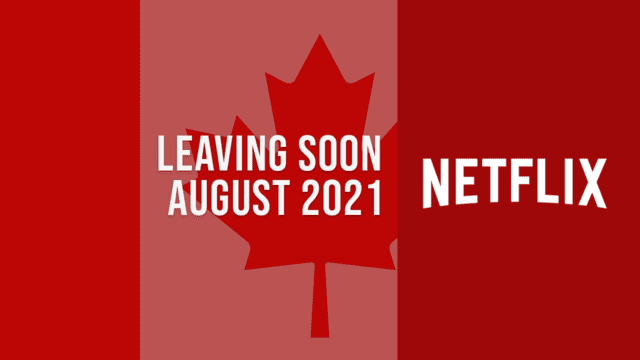 Movies & TV Shows Leaving Netflix Canada in August 2021 Article Teaser Photo