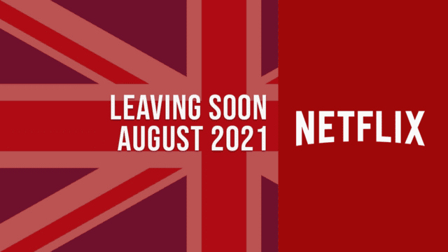 Movies & TV Shows Leaving Netflix UK in August 2021 Article Teaser Photo
