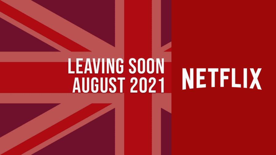 Titles Leaving Netflix UK August 2021