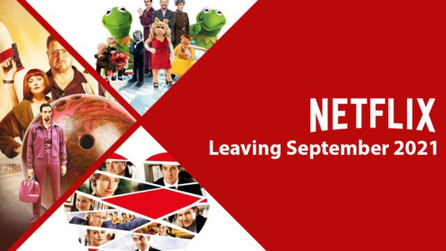 What's Leaving Netflix in September 2021 Article Teaser Photo