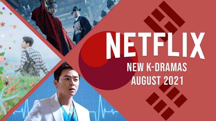 new k dramas on netflix august 2021