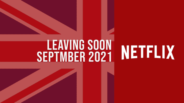 Movies & TV Shows Leaving Netflix UK in September 2021 Article Teaser Photo