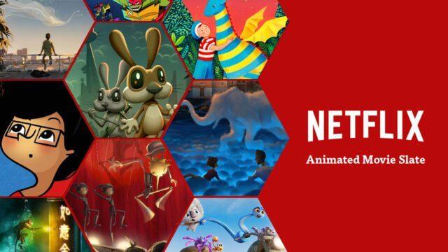 netflix animation upcoming movie slate