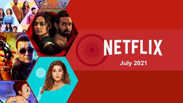 New Indian (Hindi) Movies & Shows on Netflix: July 2021 Article Teaser Photo
