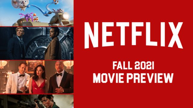 netflix movie fall 2021 preview