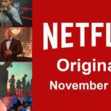 Netflix Originals Coming to Netflix in November 2021 Article Photo Teaser