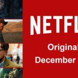 Netflix Originals Coming to Netflix in December 2021 Article Photo Teaser