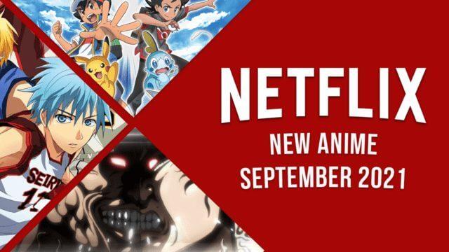 new anime on netflix september 2021