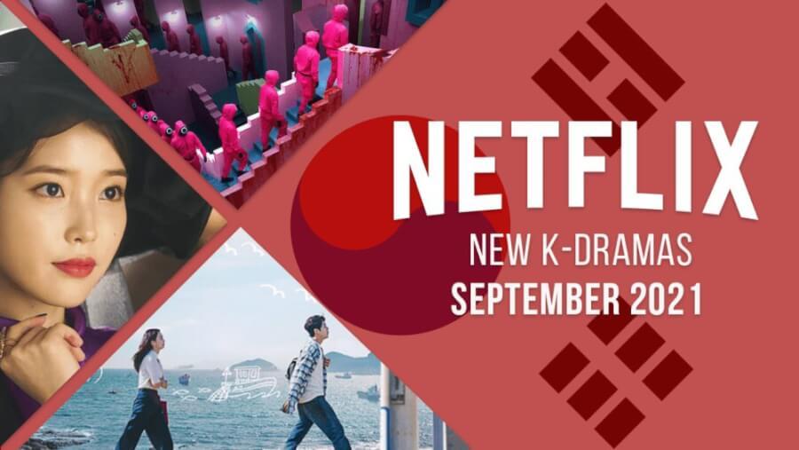 new k dramas on netflix september 2021