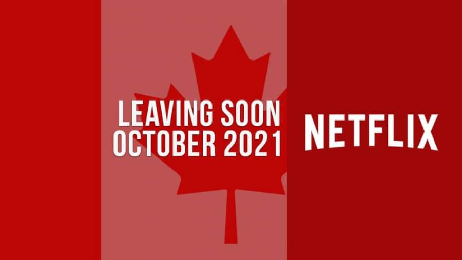 Titles Leaving Netflix Canada October 2021
