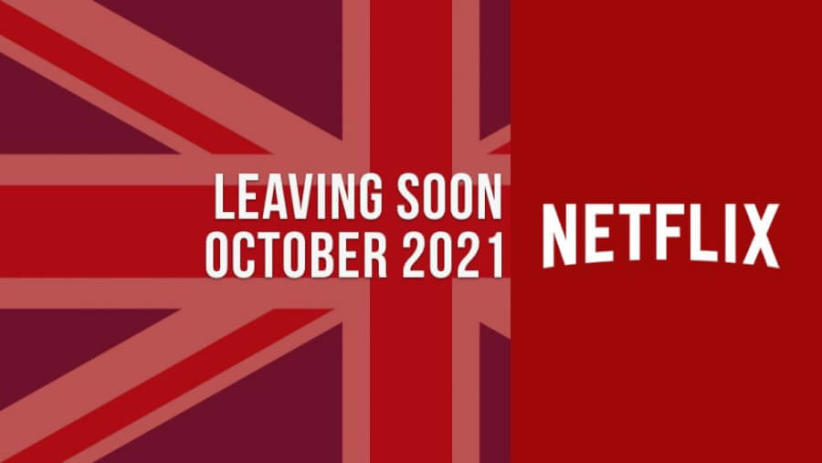 movies and tv shows leaving netflix uk in october 2021
