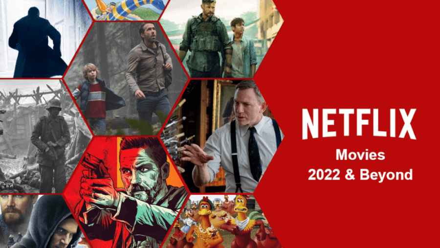 Netflix Movies Coming In 2022 And Beyond