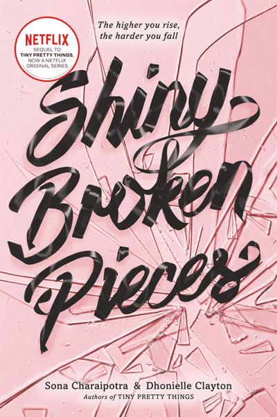 Tiny Pretty Things Sequel Book Shiny Broken Pieces Netflix