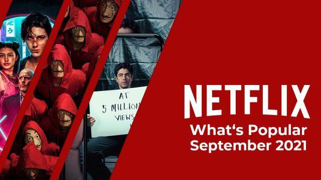 Whats Popular On Netflix September 2021