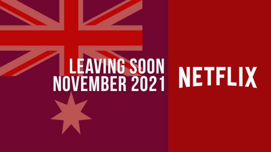 Titles Leaving Netflix Australia November 2021