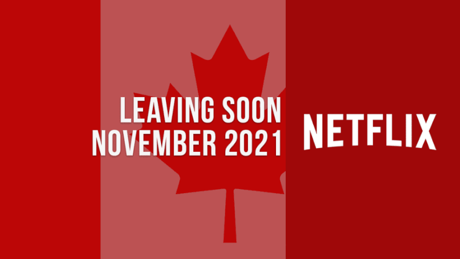 Movies And Tv Shows Leaving Netflix Canada In November 2021