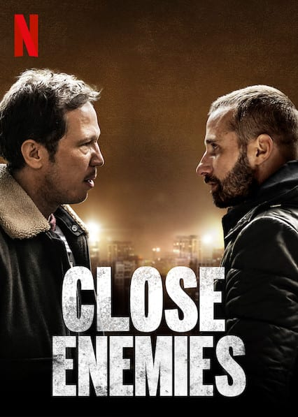 Close Enemieson Netflix