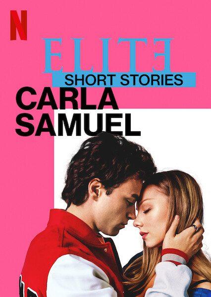 Elite Short Stories: Carla Samuel on Netflix