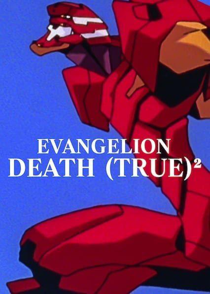 EVANGELION: DEATH (TRUE)² on Netflix