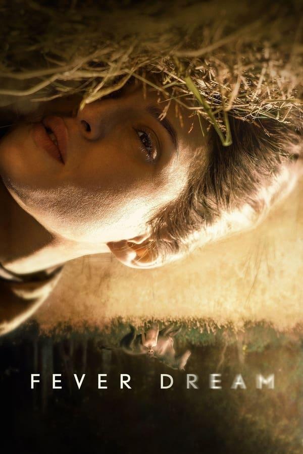 Fever Dream on Netflix