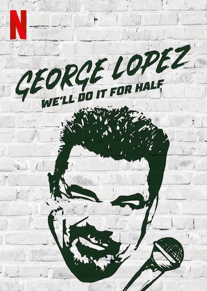 George Lopez: We'll Do It For Half on Netflix