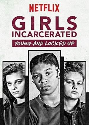 Girls Incarceratedon Netflix