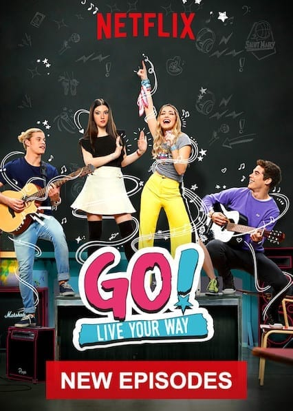 Go! Live Your Way (GO! Vive a tu manera)on Netflix