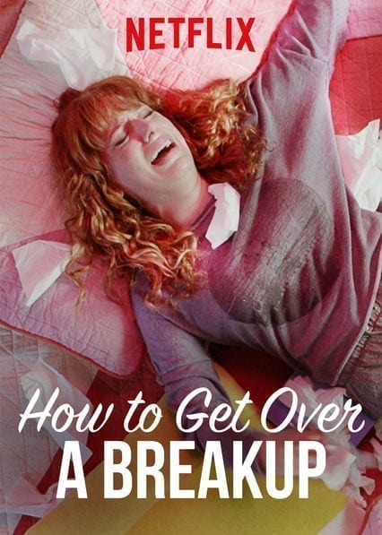 How to Get Over a Breakup on Netflix