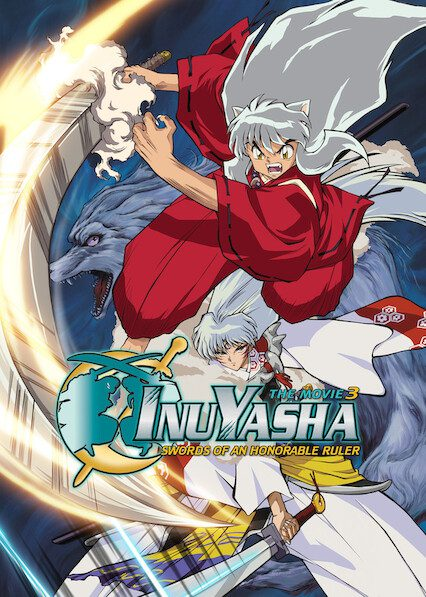 InuYasha the Movie 3: Swords of an Honorable Ruler on Netflix