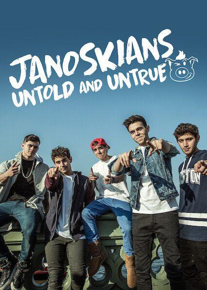 Janoskians: Untold and Untrue on Netflix