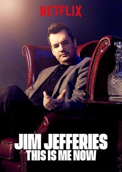 Jim Jefferies: This Is Me Now  on Netflix