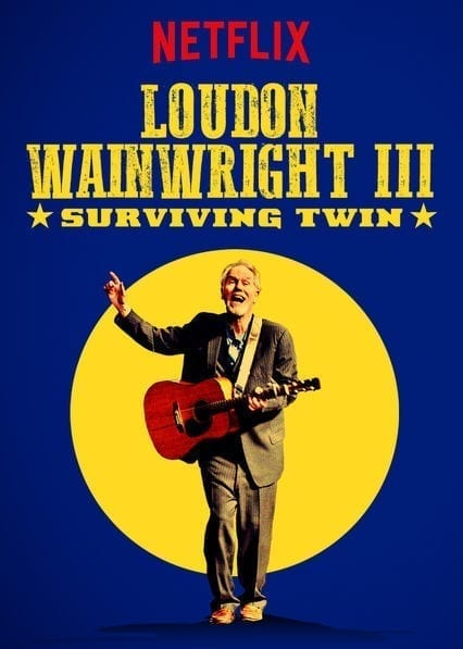 Loudon Wainwright III: Surviving Twin on Netflix