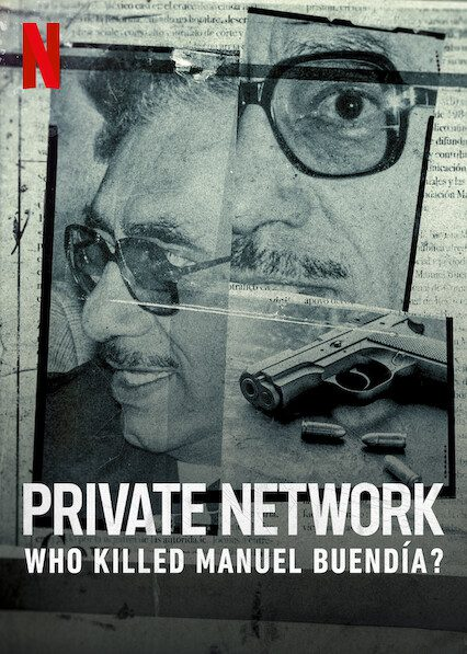 Private Network: Who Killed Manuel Buendía? on Netflix