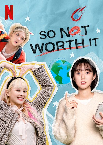 So Not Worth It on Netflix