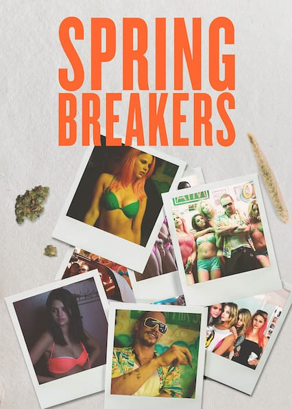 Spring Breakers  on Netflix