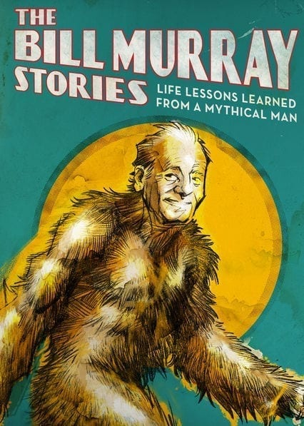 The Bill Murray Stories: Life Lessons Learned From a Mythical Man on Netflix