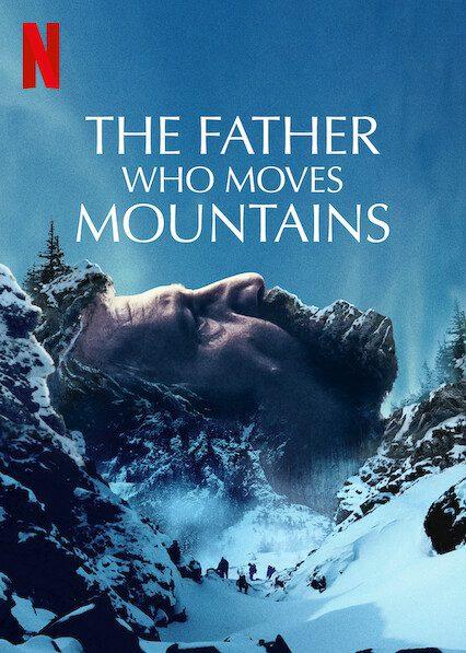 The Father Who Moves Mountains (Tata mut? muntii) on Netflix