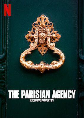 The Parisian Agency: Exclusive Properties on Netflix