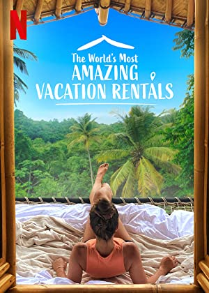 The World's Most Amazing Vacation Rentals on Netflix