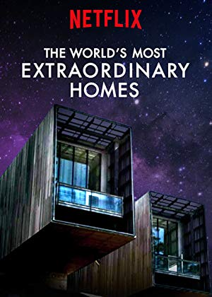 The World's Most Extraordinary Homes on Netflix