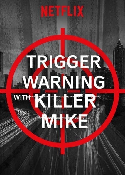 Trigger Warning with Killer Mikeon Netflix