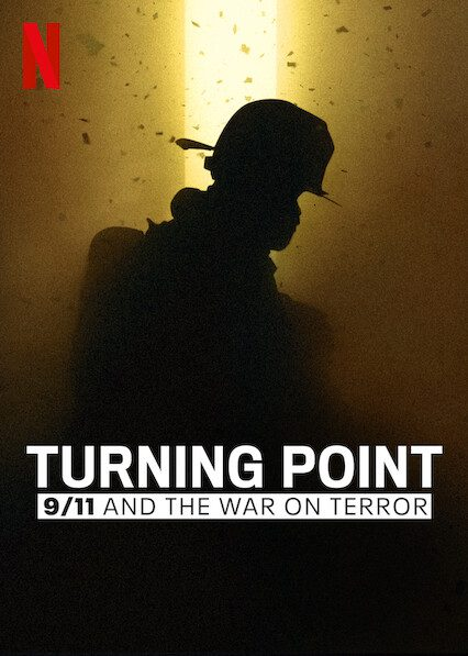Turning Point: 9/11 and the War on Terror on Netflix
